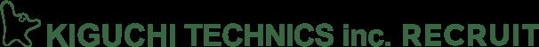 KIGUCHI TECHNICS inc. RECRUIT