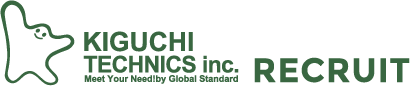 KIGUCHI TECHNICS Inc. RECRUIT